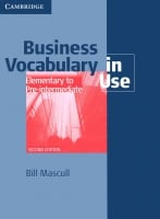 Business Vocabulary in Use Second Edition Elementary to Pre-Intermediate with answers and CD-ROM